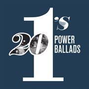 20 #1's: Power Ballads