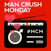 Man crush monday cover image