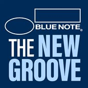 Blue note: the new groove cover image