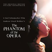The phantom of the Opera : the original motion picture soundtrack cover image