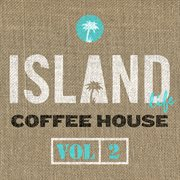 Island Life Coffee House (vol. 2