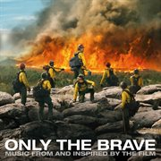 Only the brave (music from and inspired by the film) cover image
