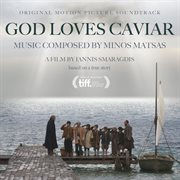 God Loves Caviar (original Motion Picture Soundtrack)