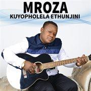 Kuyopholela Ethunjini