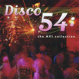 Cover image for Disco 54 - The AVI Collection