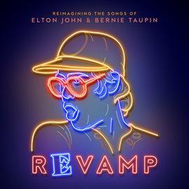 Cover image for Revamp: The Songs Of Elton John & Bernie Taupin