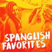 Spanglish favorites