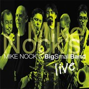 Mike Nock's BigSmallBand live cover image