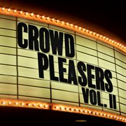 Crowd Pleasers (Vol. II)