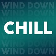 Chill Wind Down
