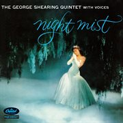 Night mist (the george shearing quintet with voices). The George Shearing Quintet With Voices cover image