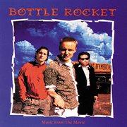 Bottle rocket (original motion picture soundtrack). Original Motion Picture Soundtrack cover image