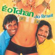   o tchan do brasil