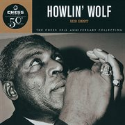 Howlin' wolf: his best - chess 50th anniversary collection cover image