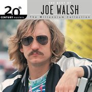 20th Century Masters: the Millennium Collection: Best of Joe Walsh