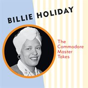Billie Holiday : the Commodore master takes cover image