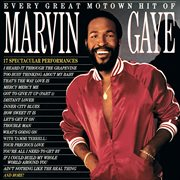 Every great Motown hit of Marvin Gaye : 15 spectacular performances cover image