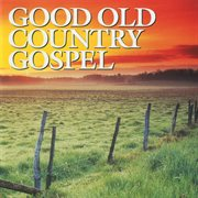 Good old country gospel cover image