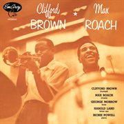 Clifford Brown and Max Roach cover image