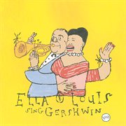Our love is here to stay : Ella & Louis sing Gershwin cover image