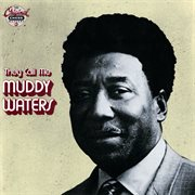 They call me Muddy Waters cover image