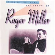 King of the road : the genius of Roger Miller cover image
