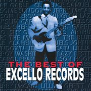 The best of Excello Records cover image