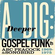 A deeper dig: gospel funk of abc peacock & songbird 1969-1975 cover image