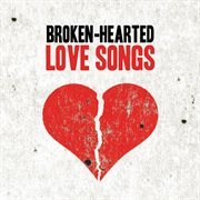 Broken-hearted love songs cover image