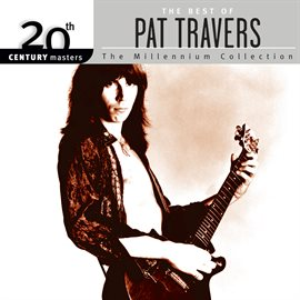 Cover image for The Best Of Pat Travers 20th Century Masters The Millennium Collection
