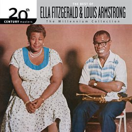 Cover image for 20th Century Masters / The Millennium Collection: The Best Of Ella Fitzgerald And Louis Armstrong