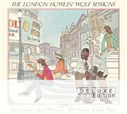 The london howlin' wolf sessions (deluxe edition). Deluxe Edition cover image