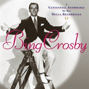 A centennial anthology of his decca recordings cover image