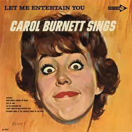 Cover image for Let Me Entertain You: Carol Burnett Sings