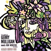 The complete Gerry Mulligan meets Ben Webster sessions cover image