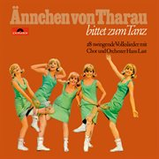 Ännchen von Tharau bittet zum Tanz : (28 swingende Volkslieder) cover image