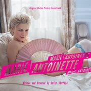 Marie Antoinette : original motion picture soundtrack cover image