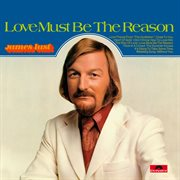 Love must be the reason cover image