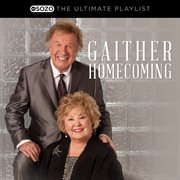 The ultimate playlist - gaither homecoming cover image
