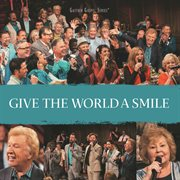 Give the world a smile (live) cover image