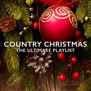 Country christmas: the ultimate playlist cover image