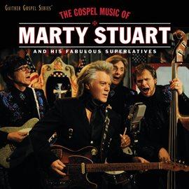 Imagen de portada para The Gospel Music Of Marty Stuart