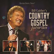 Bill Gaither's country gospel favorites cover image