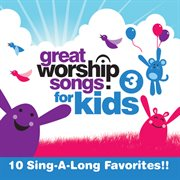 Great Worship Songs for Kids Vol. 3
