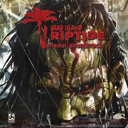 Dead Island: Riptide Original Soundtrack