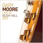 Live at Bush Hall 2007 (live)