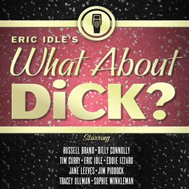 Cover image for Eric Idle's What About Dick?