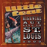 Highwire act live in St. Louis 2003 cover image