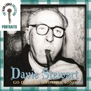 Portraits: davie stewart: go on, sing another song cover image