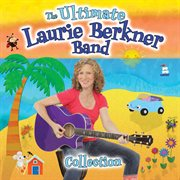 The ultimate laurie berkner band collection cover image